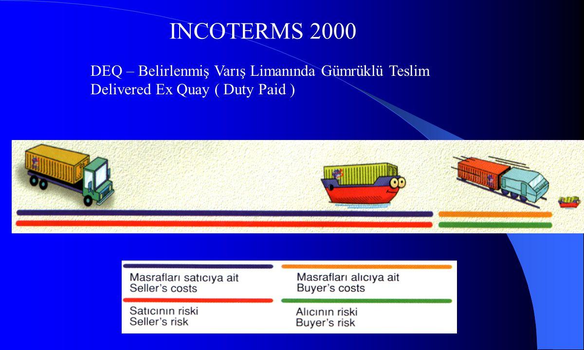 INCOTERMS 2000 DEQ – Belirlenmiş Varış Limanında Gümrüklü Teslim