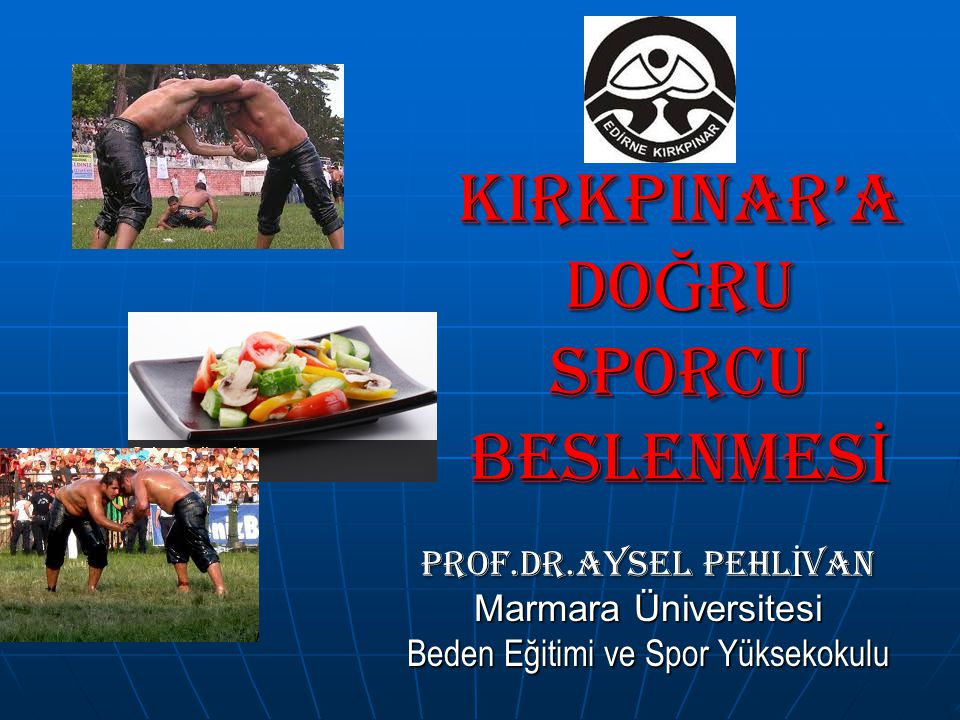 KIRKPINAR'A DOĞRU SPORCU BESLENMESİ