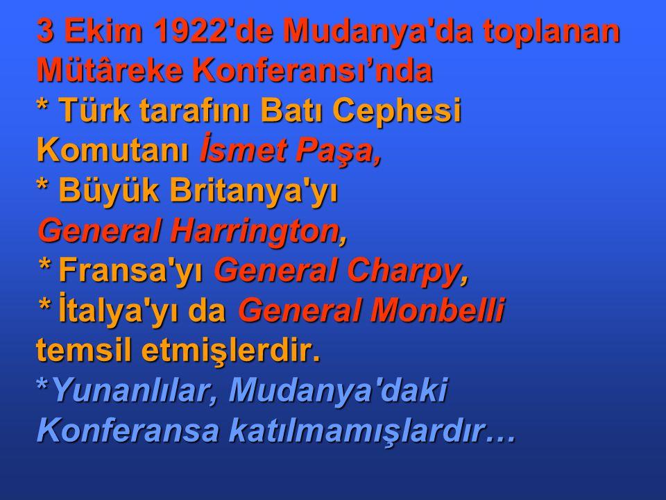 3 Ekim 1922 de Mudanya da toplanan Mütâreke Konferansı'nda