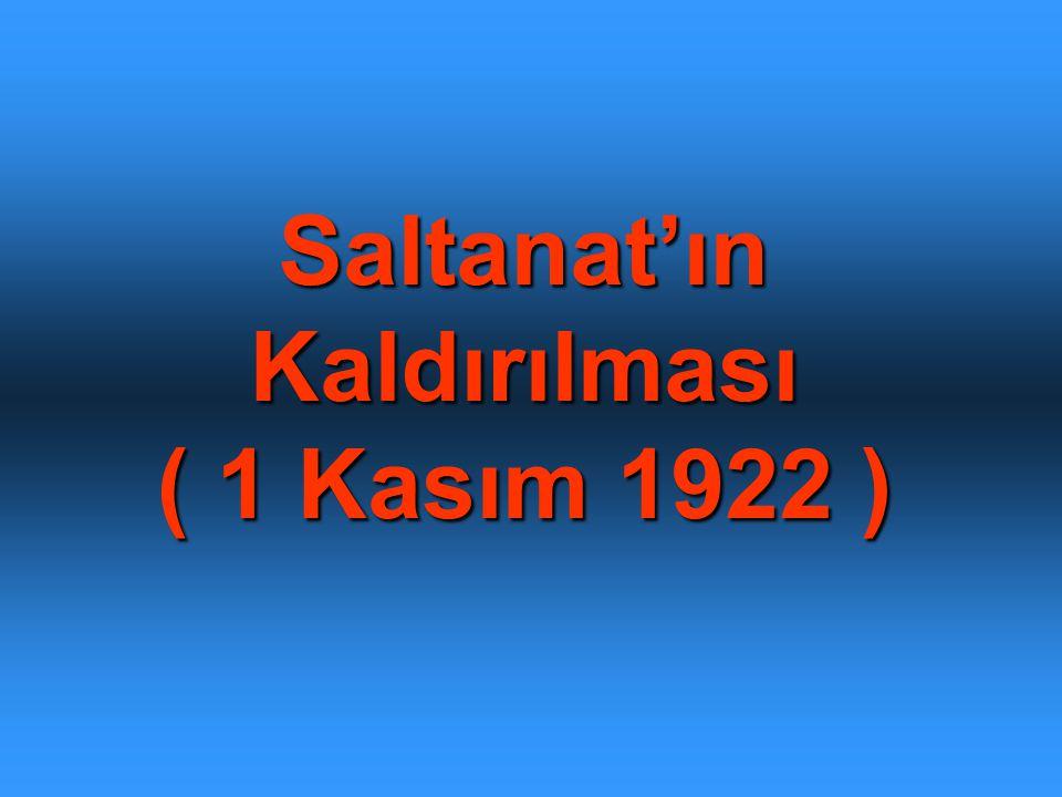 Saltanat'ın Kaldırılması ( 1 Kasım 1922 )