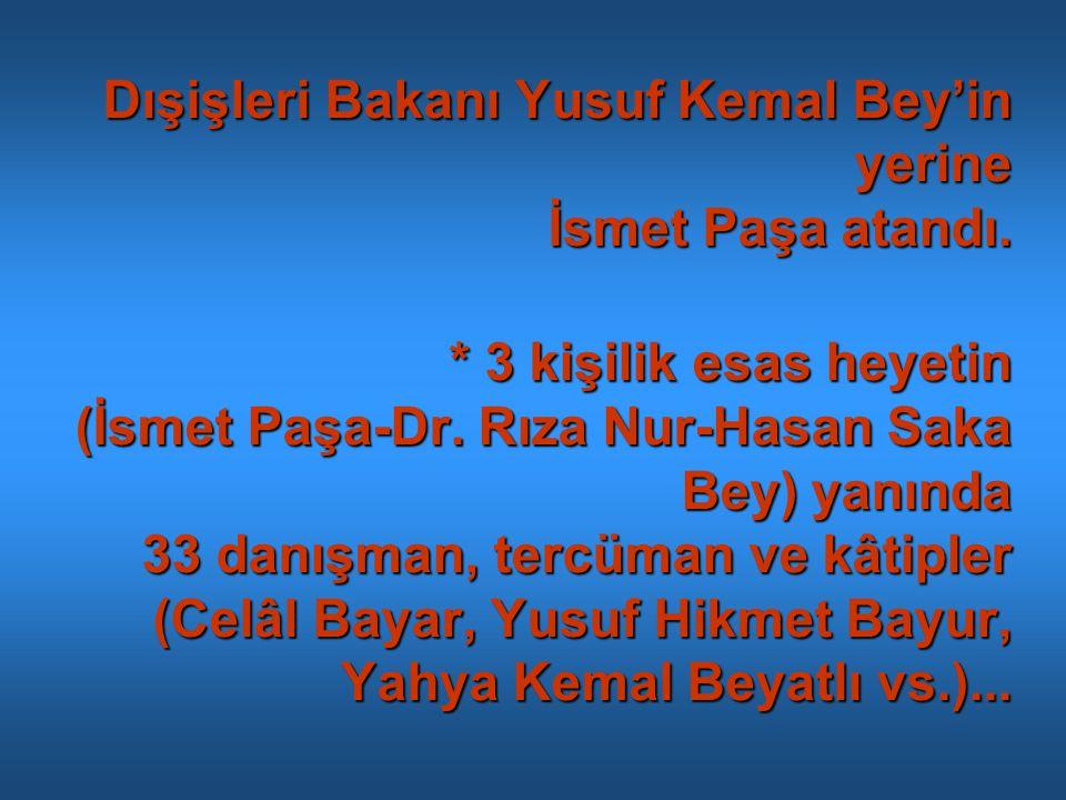 Dışişleri Bakanı Yusuf Kemal Bey'in yerine İsmet Paşa atandı