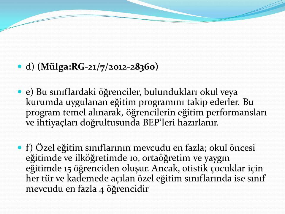 d) (Mülga:RG-21/7/2012-28360)