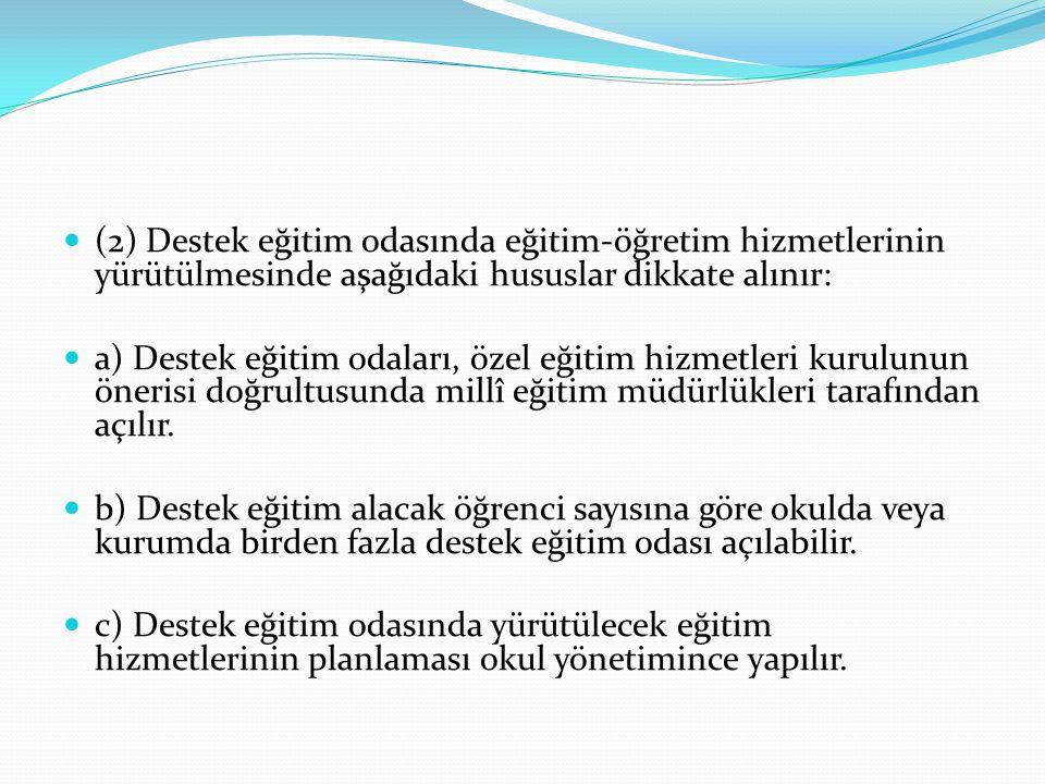 (2) Destek eğitim odasında eğitim-öğretim hizmetlerinin yürütülmesinde aşağıdaki hususlar dikkate alınır: