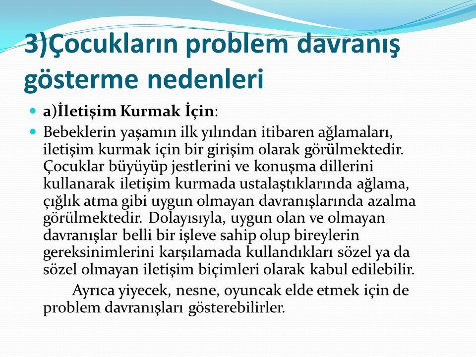 3)Çocukların problem davranış gösterme nedenleri