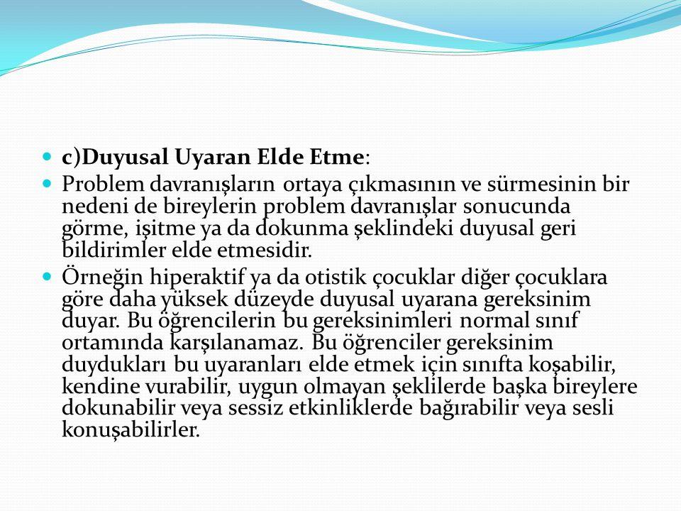 c)Duyusal Uyaran Elde Etme: