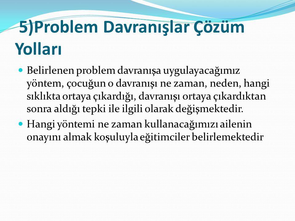 5)Problem Davranışlar Çözüm Yolları