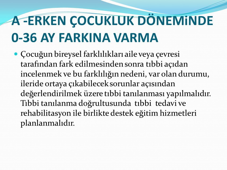A -ERKEN ÇOCUKLUK DÖNEMiNDE 0-36 AY FARKINA VARMA