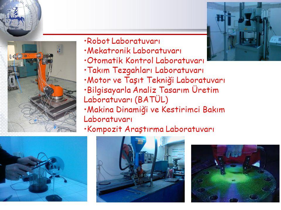 Robot Laboratuvarı Mekatronik Laboratuvarı. Otomatik Kontrol Laboratuvarı. Takım Tezgahları Laboratuvarı.