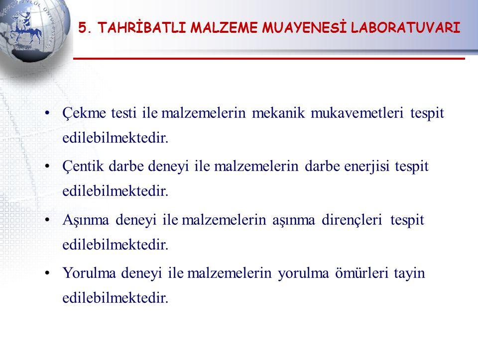 5. TAHRİBATLI MALZEME MUAYENESİ LABORATUVARI