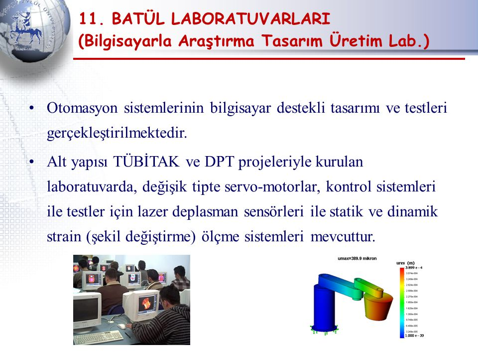11. BATÜL LABORATUVARLARI (Bilgisayarla Araştırma Tasarım Üretim Lab.)