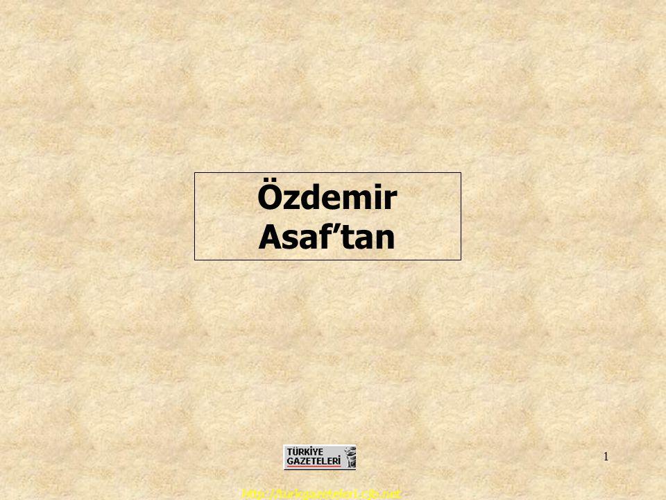 Özdemir Asaf'tan http://turkgazeteleri.cjb.net