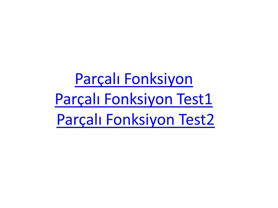 Parçalı Fonksiyon Parçalı Fonksiyon Test1 Parçalı Fonksiyon Test2