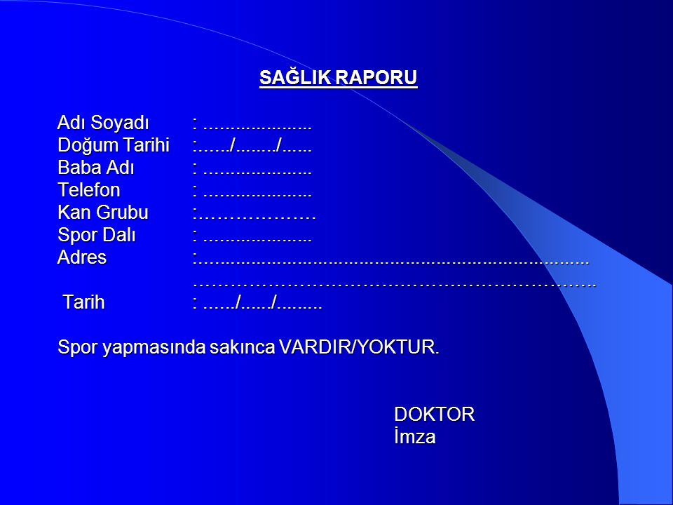 SAĞLIK RAPORU Adı Soyadı. :. Doğum Tarihi. :. /. /. Baba Adı. :