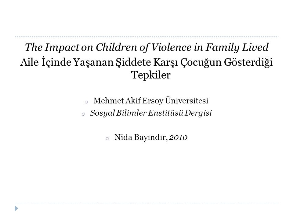 The Impact on Children of Violence in Family Lived