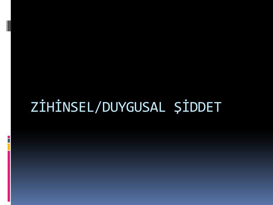ZİHİNSEL/DUYGUSAL ŞİDDET