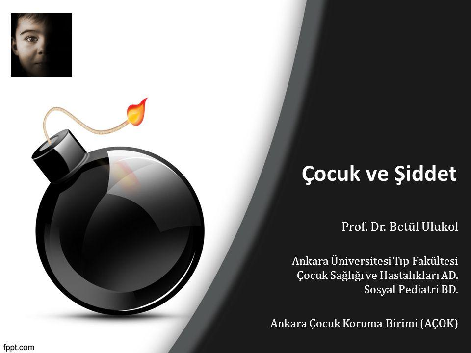 Çocuk ve Şiddet Prof. Dr. Betül Ulukol