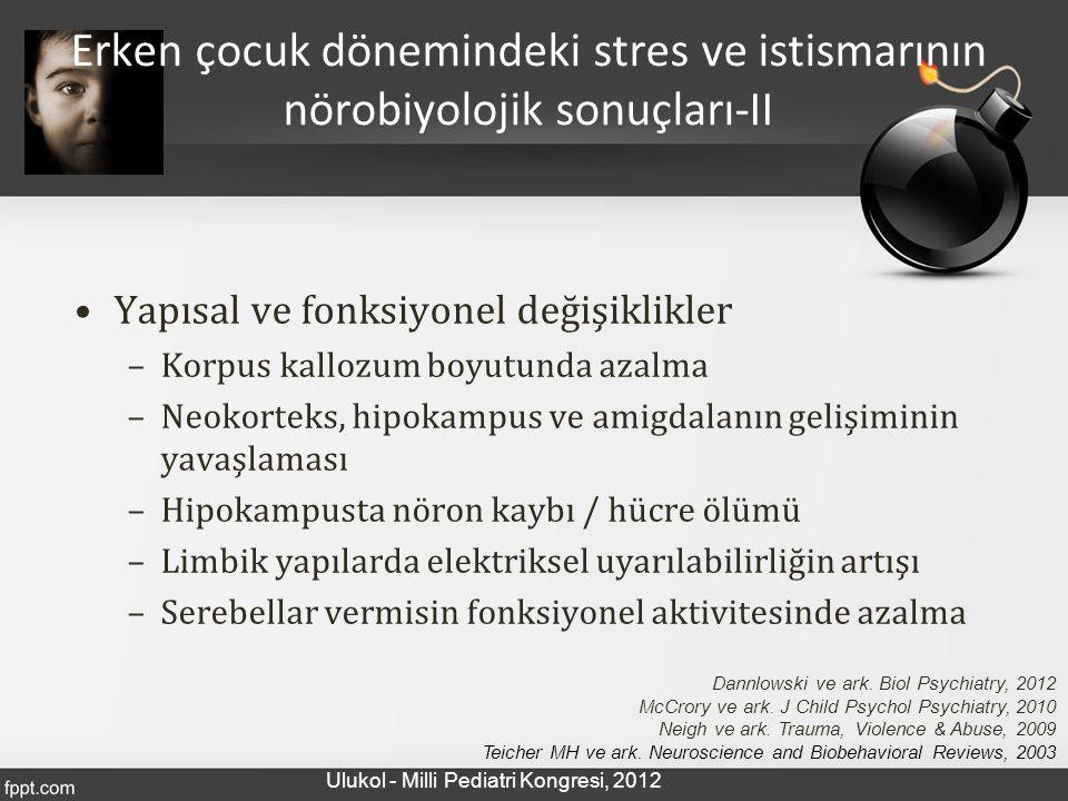 Erken çocuk dönemindeki stres ve istismarının nörobiyolojik sonuçları-II