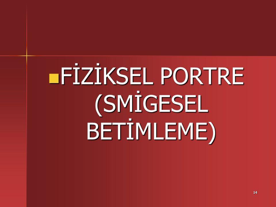 FİZİKSEL PORTRE (SMİGESEL BETİMLEME)