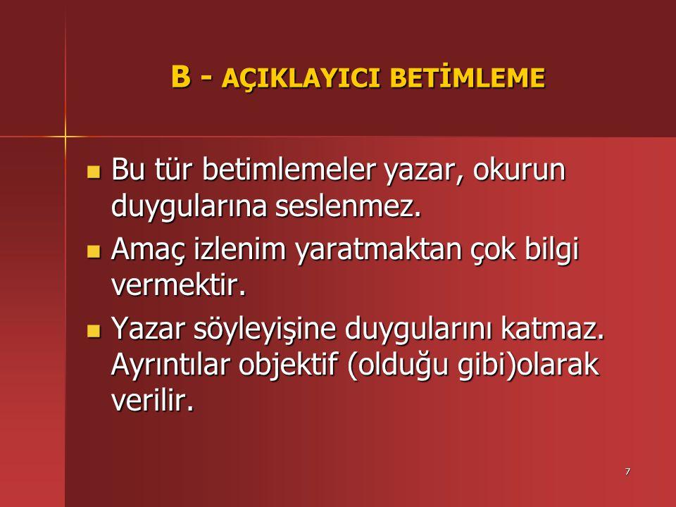 B - AÇIKLAYICI BETİMLEME