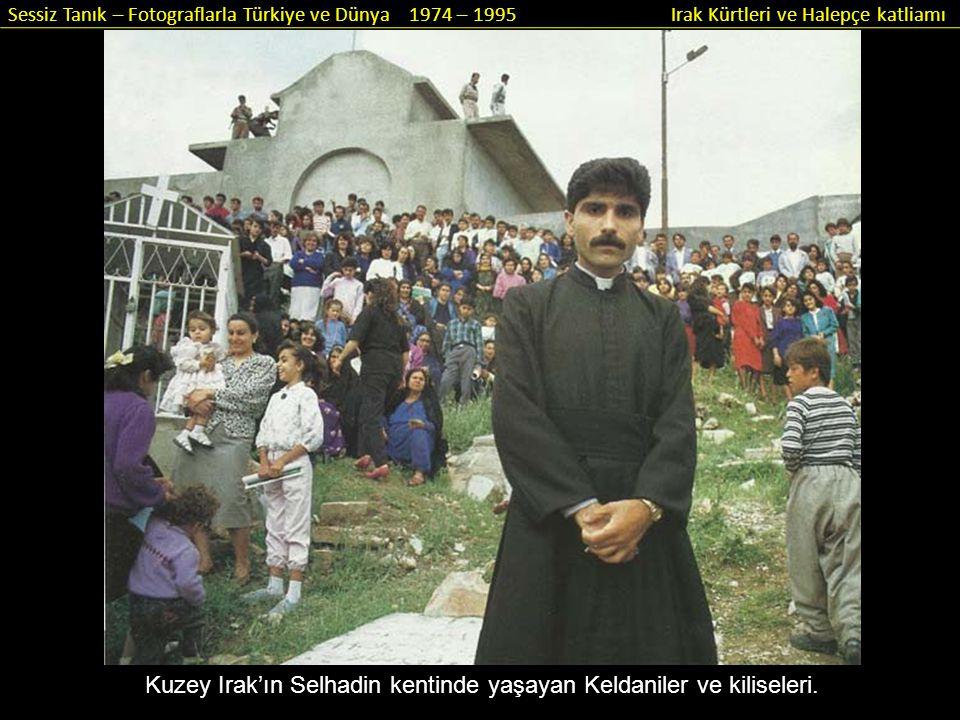 Kuzey Irak'ın Selhadin kentinde yaşayan Keldaniler ve kiliseleri.
