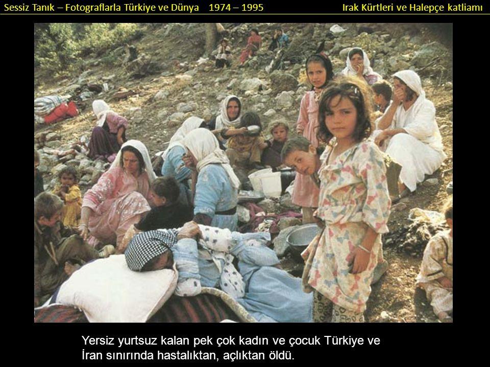Yersiz yurtsuz kalan pek çok kadın ve çocuk Türkiye ve