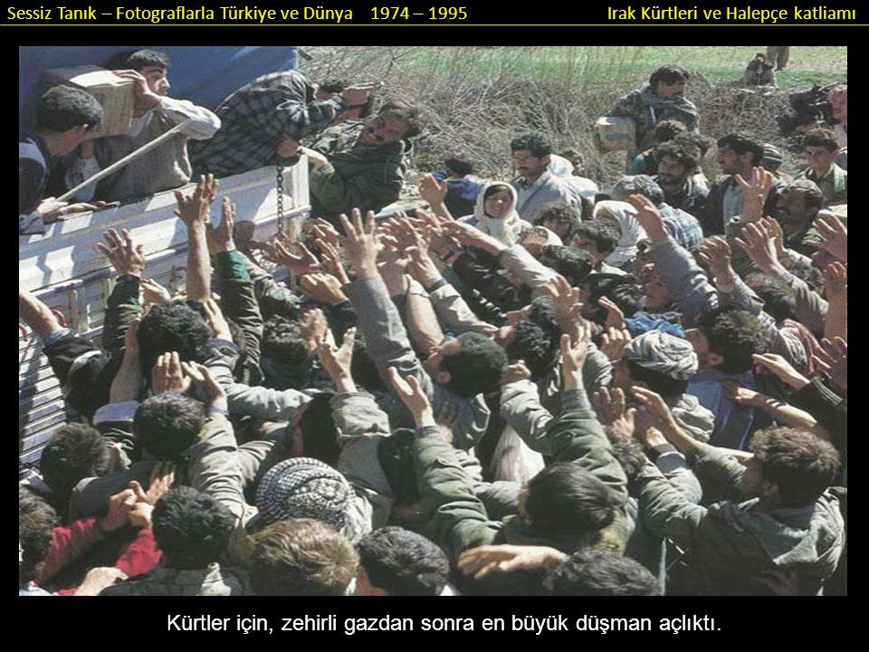 Kürtler için, zehirli gazdan sonra en büyük düşman açlıktı.