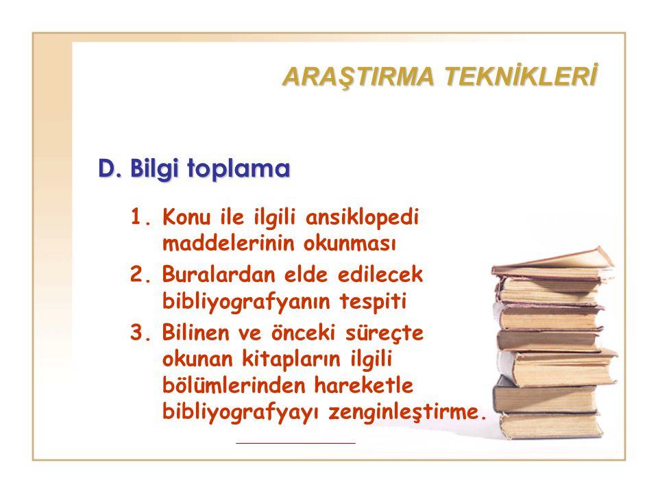ARAŞTIRMA TEKNİKLERİ D. Bilgi toplama