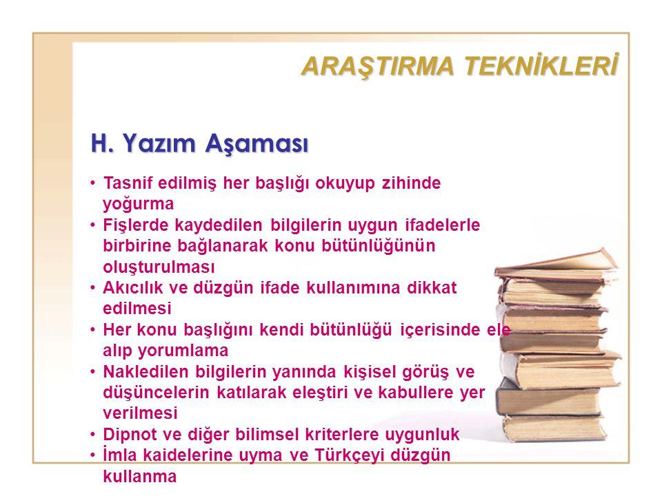 ARAŞTIRMA TEKNİKLERİ H. Yazım Aşaması