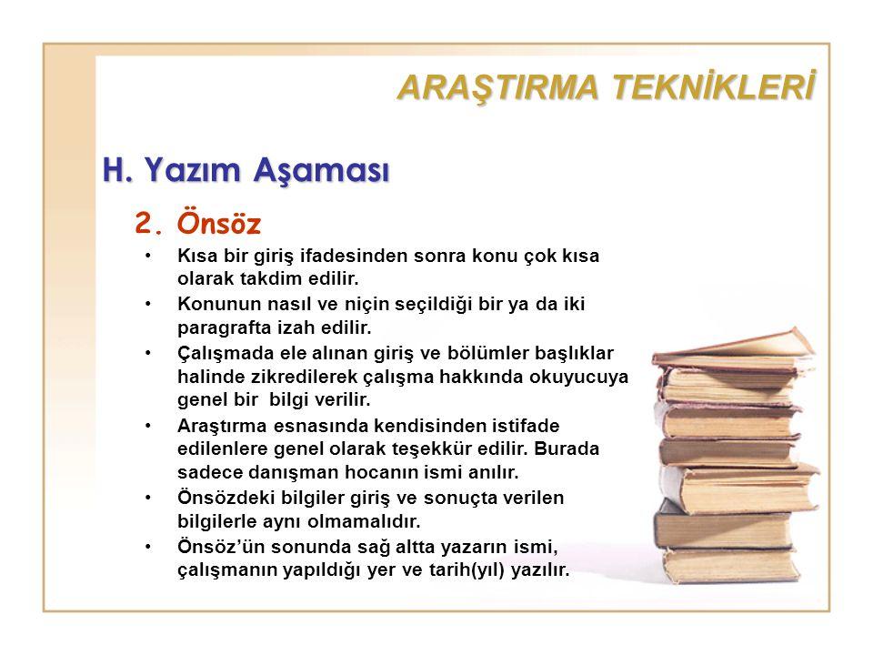 ARAŞTIRMA TEKNİKLERİ H. Yazım Aşaması 2. Önsöz