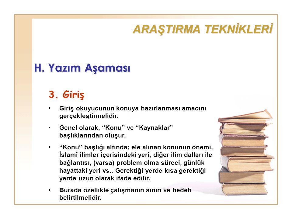 ARAŞTIRMA TEKNİKLERİ H. Yazım Aşaması 3. Giriş