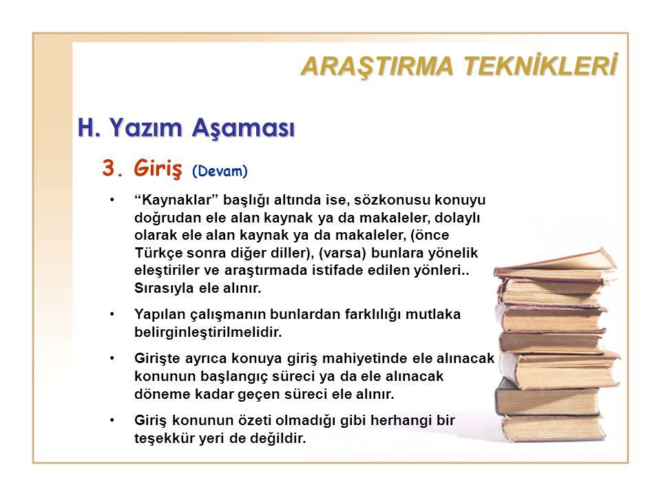 ARAŞTIRMA TEKNİKLERİ H. Yazım Aşaması 3. Giriş (Devam)