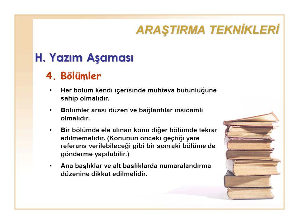 ARAŞTIRMA TEKNİKLERİ H. Yazım Aşaması 4. Bölümler