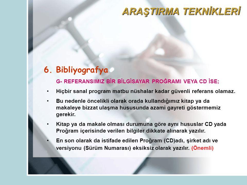ARAŞTIRMA TEKNİKLERİ 6. Bibliyografya