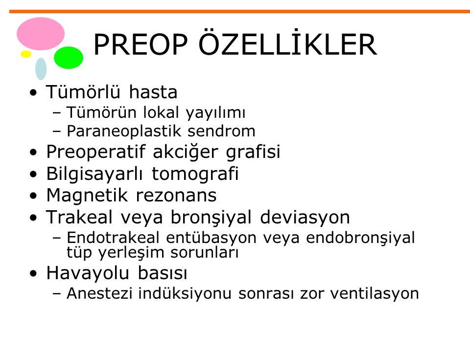 PREOP ÖZELLİKLER Tümörlü hasta Preoperatif akciğer grafisi