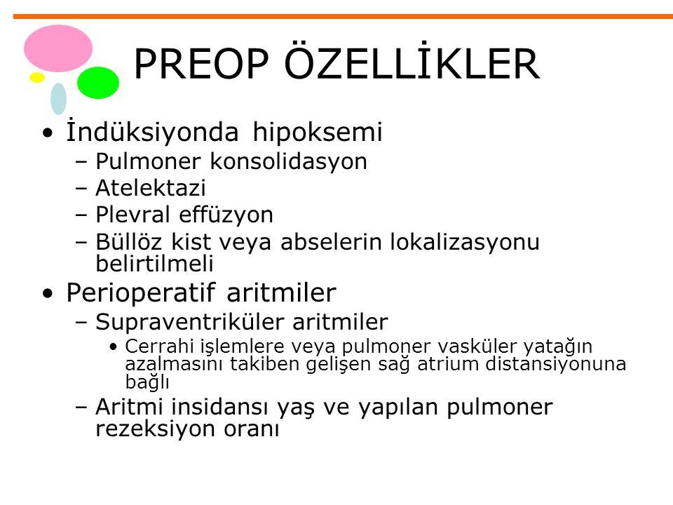 PREOP ÖZELLİKLER İndüksiyonda hipoksemi Perioperatif aritmiler