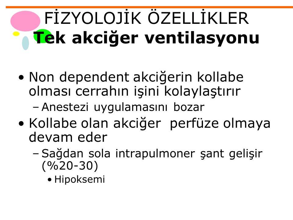 FİZYOLOJİK ÖZELLİKLER Tek akciğer ventilasyonu