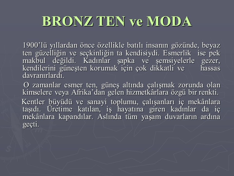 BRONZ TEN ve MODA