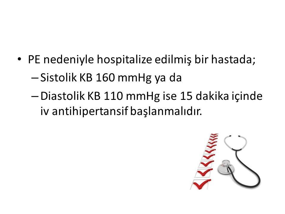 PE nedeniyle hospitalize edilmiş bir hastada;