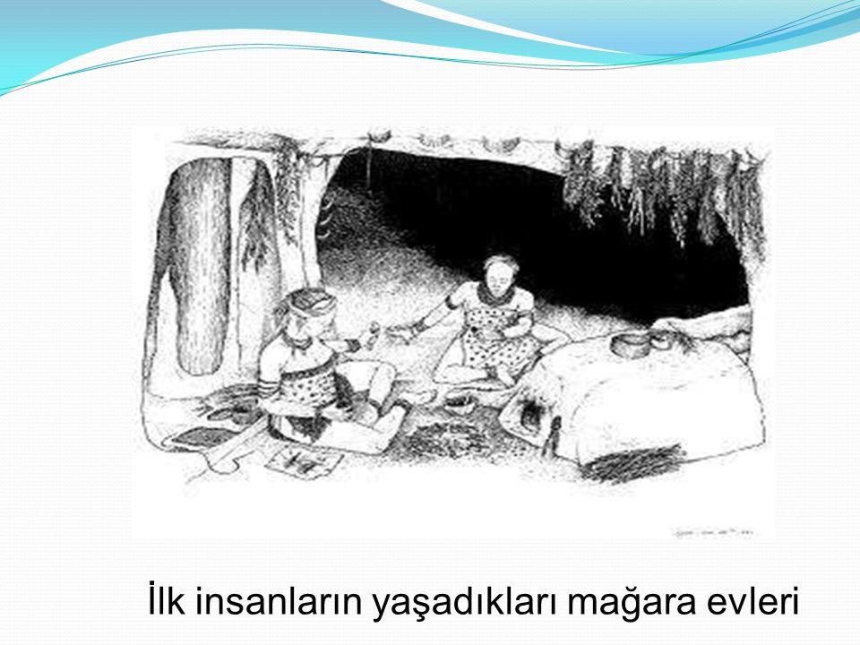 İlk insanların yaşadıkları mağara evleri