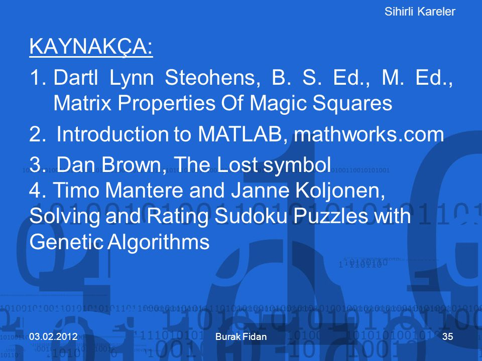 Introduction to MATLAB, mathworks.com Dan Brown, The Lost symbol