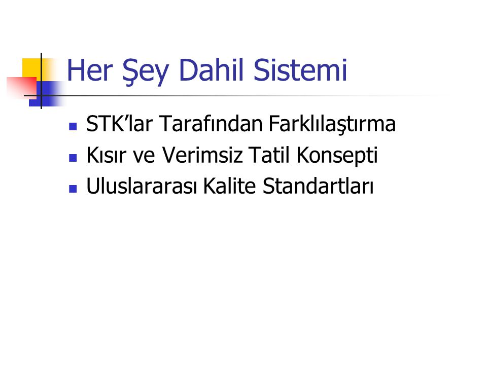 Her Şey Dahil Sistemi STK'lar Tarafından Farklılaştırma