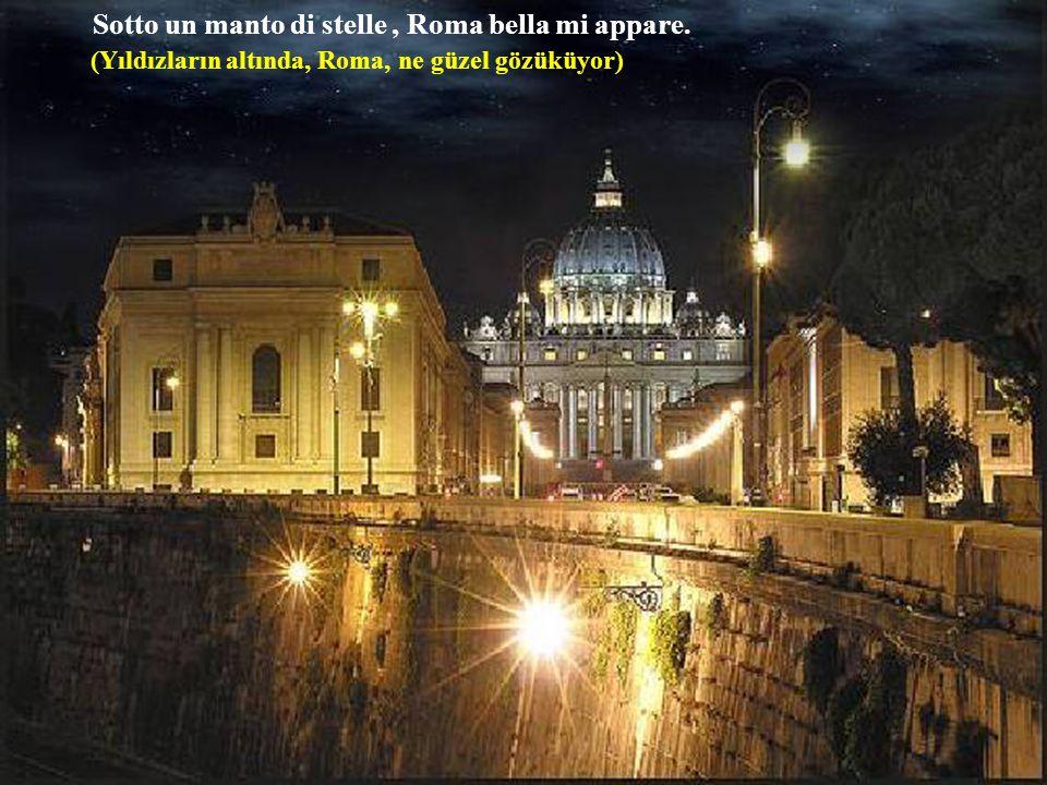 Sotto un manto di stelle , Roma bella mi appare.