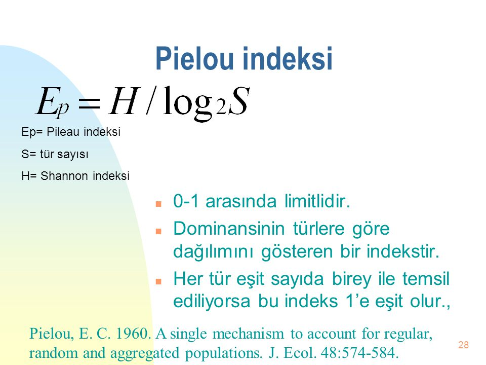 Pielou indeksi 0-1 arasında limitlidir.