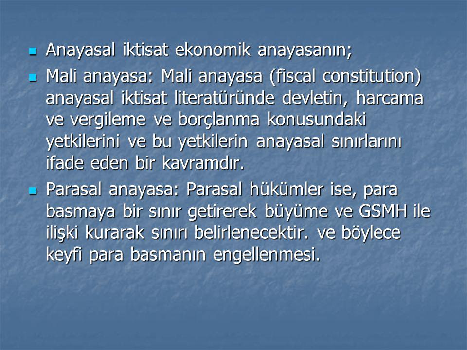 Anayasal iktisat ekonomik anayasanın;
