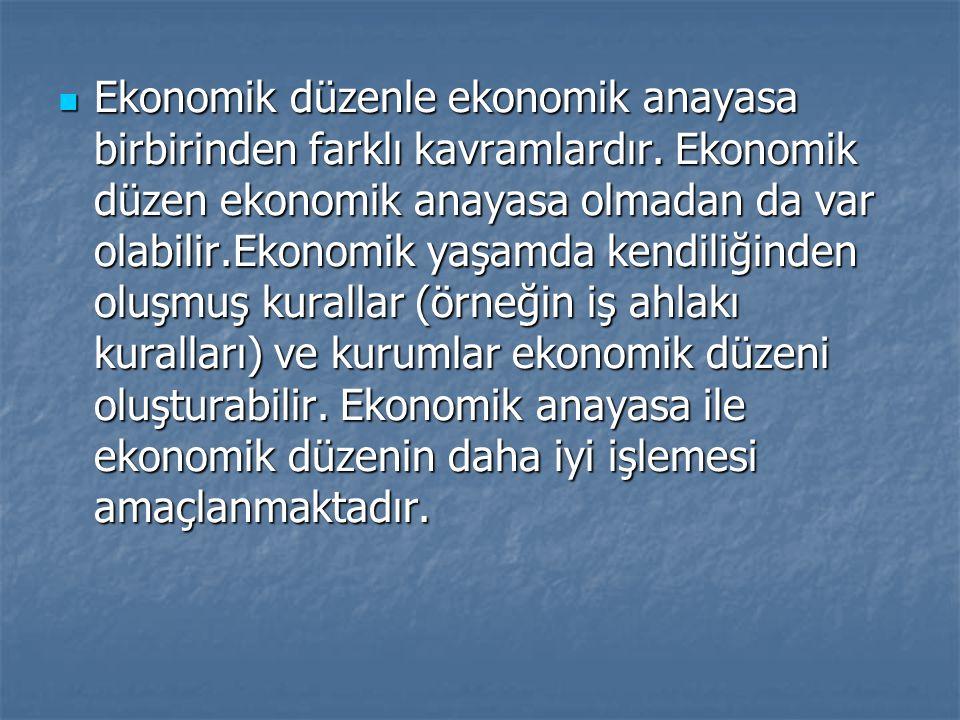 Ekonomik düzenle ekonomik anayasa birbirinden farklı kavramlardır