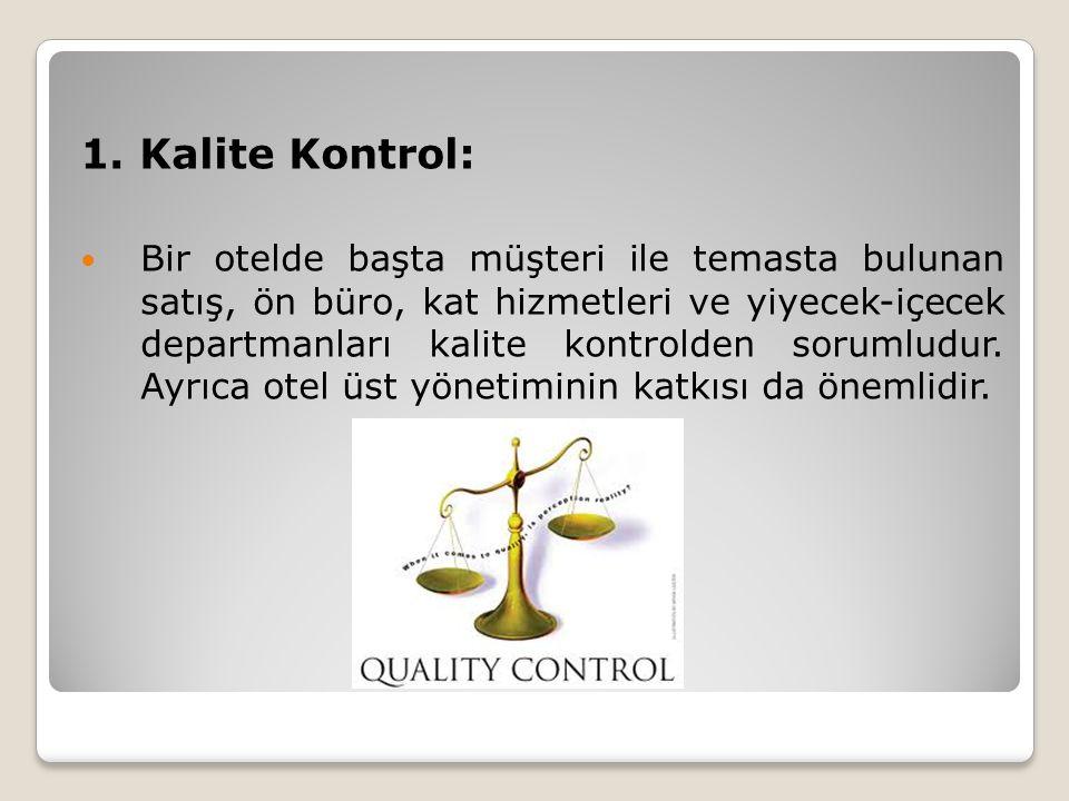 1. Kalite Kontrol: