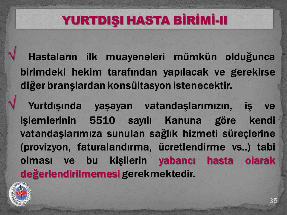 YURTDIŞI HASTA BİRİMİ-II