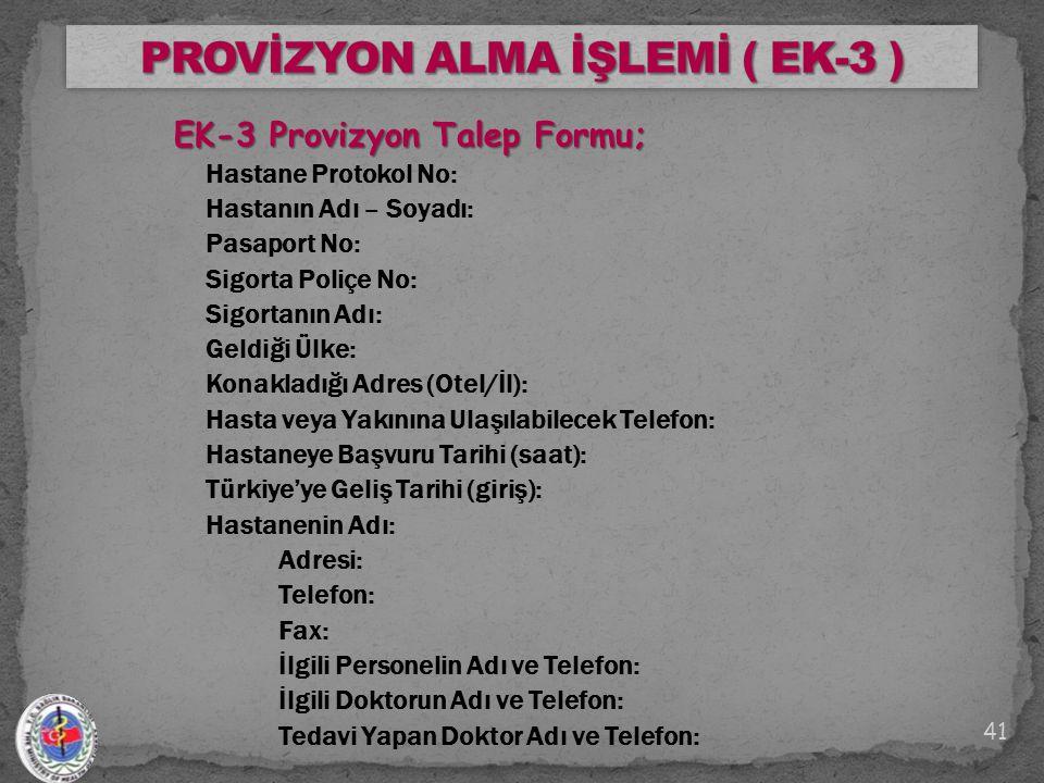 PROVİZYON ALMA İŞLEMİ ( EK-3 )