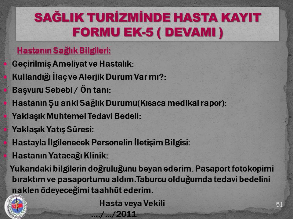 SAĞLIK TURİZMİNDE HASTA KAYIT FORMU EK-5 ( DEVAMI )