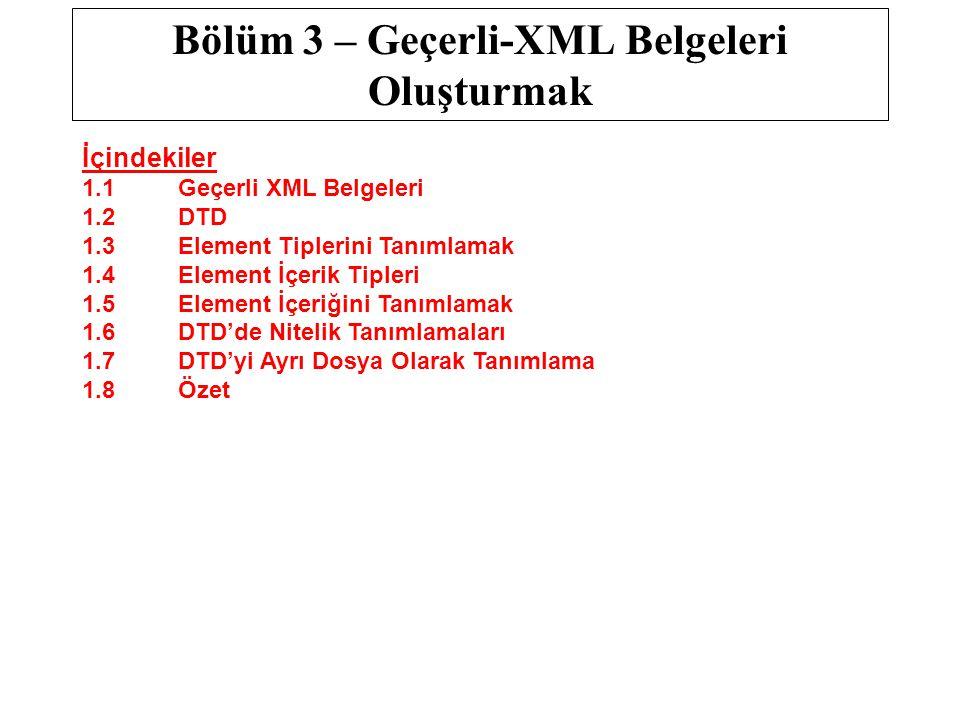 Bölüm 3 – Geçerli-XML Belgeleri Oluşturmak